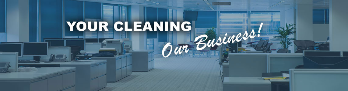 Your Cleaning Our Business